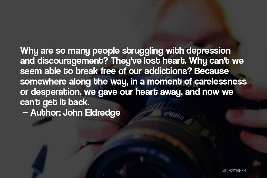 Lost Somewhere Quotes By John Eldredge