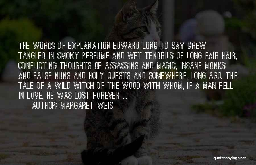 Lost Somewhere Quotes By Margaret Weis