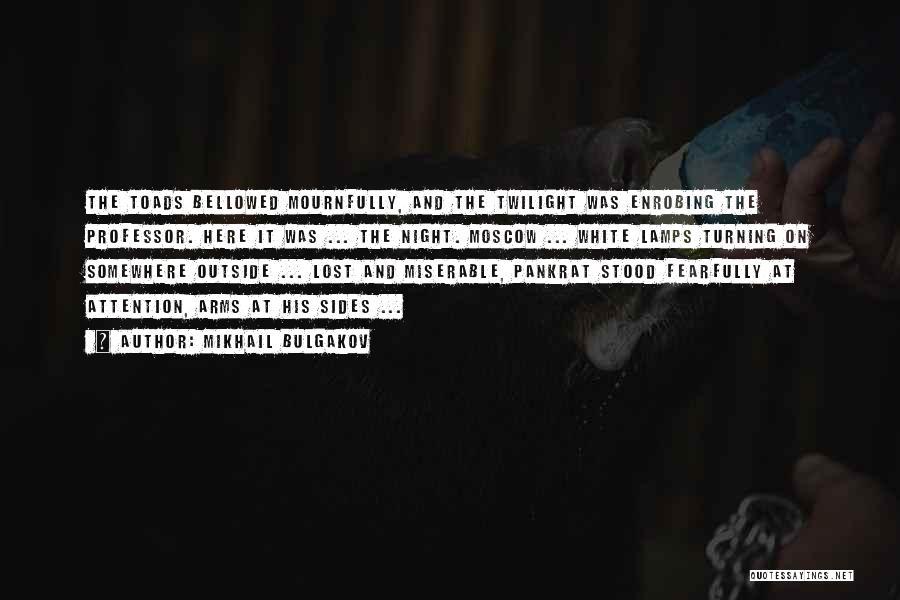 Lost Somewhere Quotes By Mikhail Bulgakov