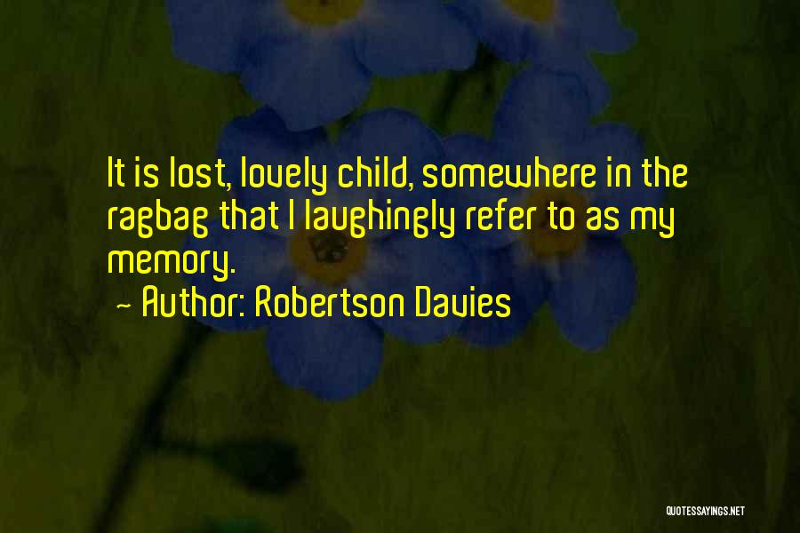 Lost Somewhere Quotes By Robertson Davies