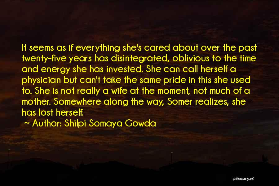 Lost Somewhere Quotes By Shilpi Somaya Gowda