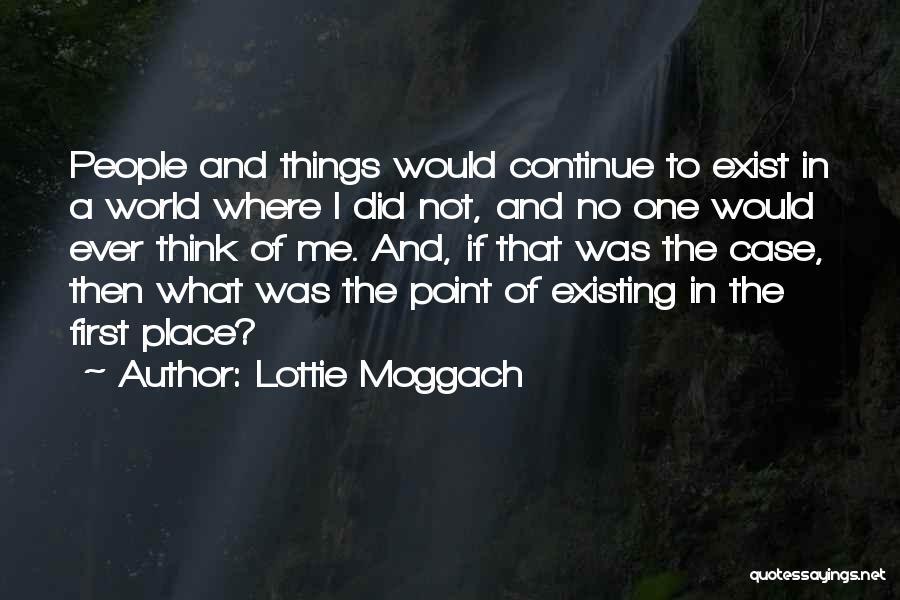 Lottie Moggach Quotes 547610