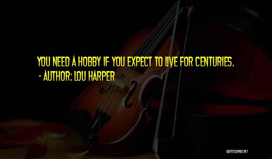 Lou Harper Quotes 1084122