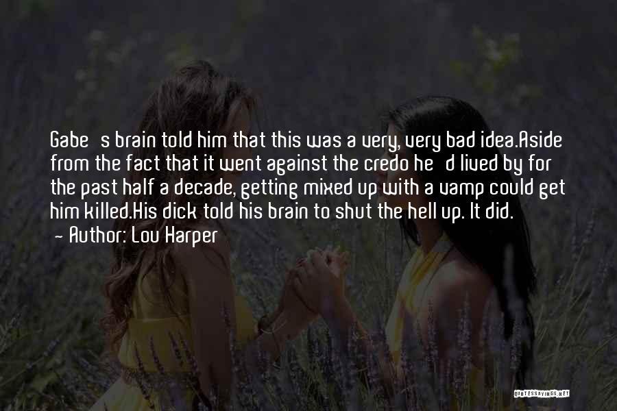 Lou Harper Quotes 1235565