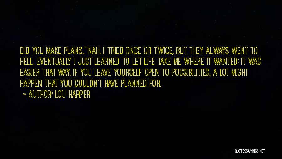 Lou Harper Quotes 512574