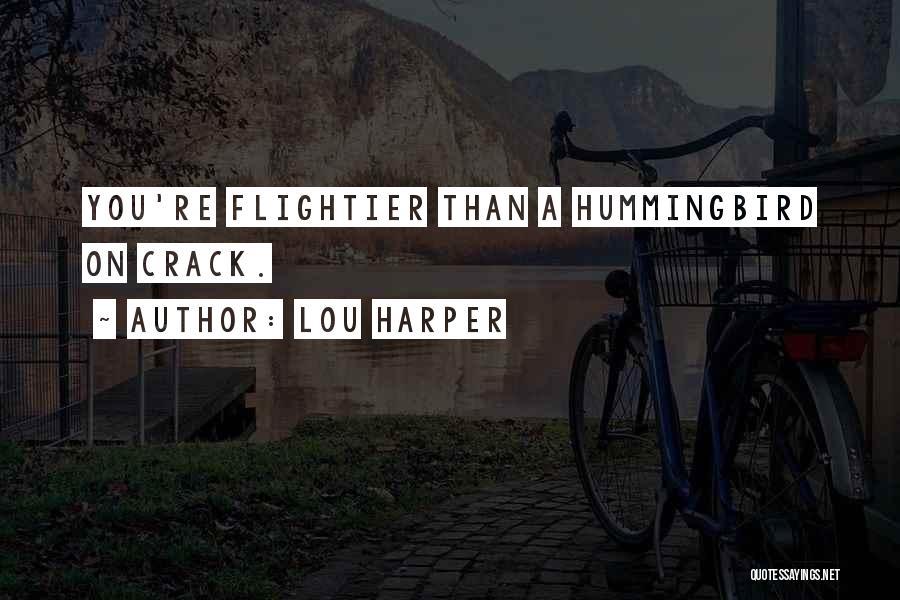Lou Harper Quotes 615909