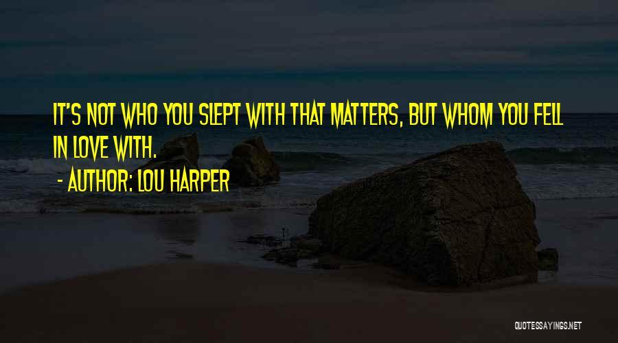 Lou Harper Quotes 978046