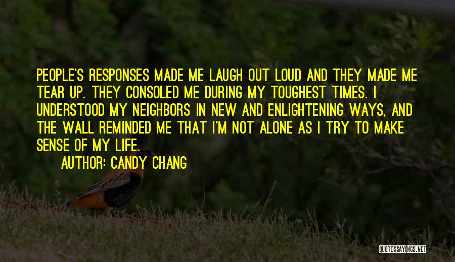 Loud Neighbors Quotes By Candy Chang
