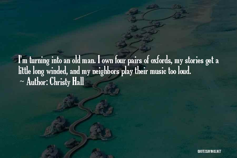 Loud Neighbors Quotes By Christy Hall