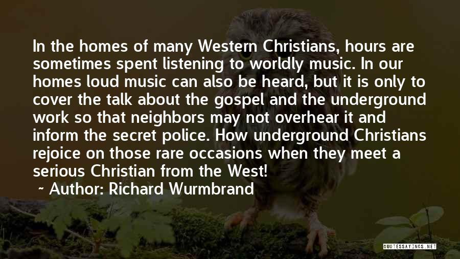 Loud Neighbors Quotes By Richard Wurmbrand