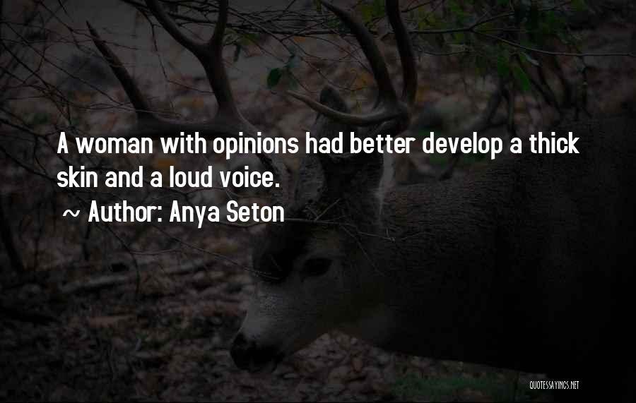 Loud Woman Quotes By Anya Seton