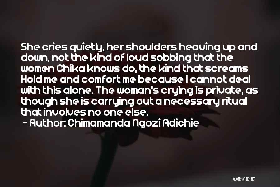 Loud Woman Quotes By Chimamanda Ngozi Adichie