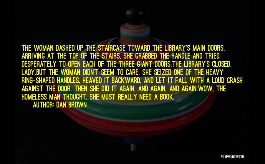 Loud Woman Quotes By Dan Brown