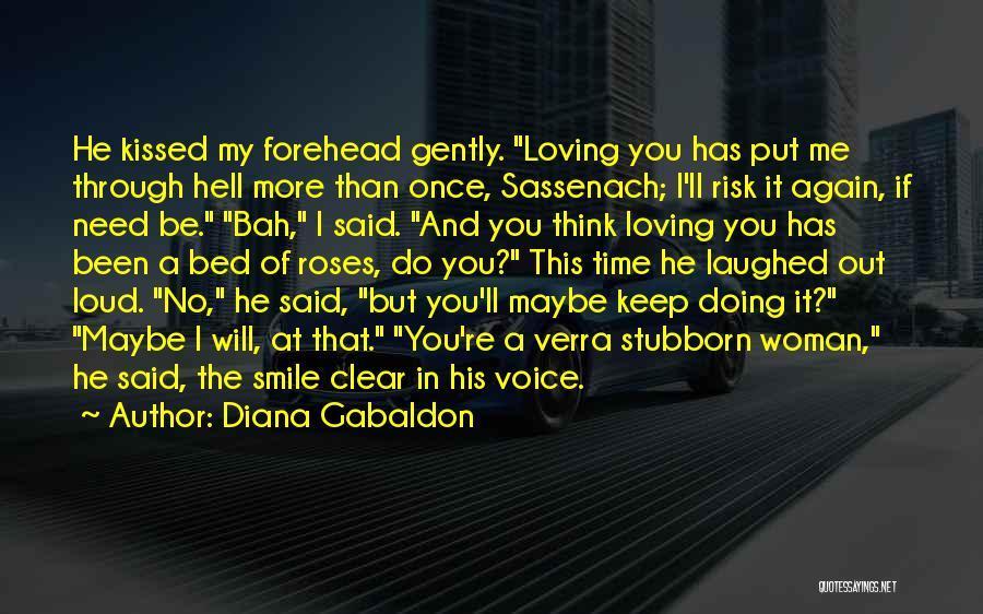 Loud Woman Quotes By Diana Gabaldon
