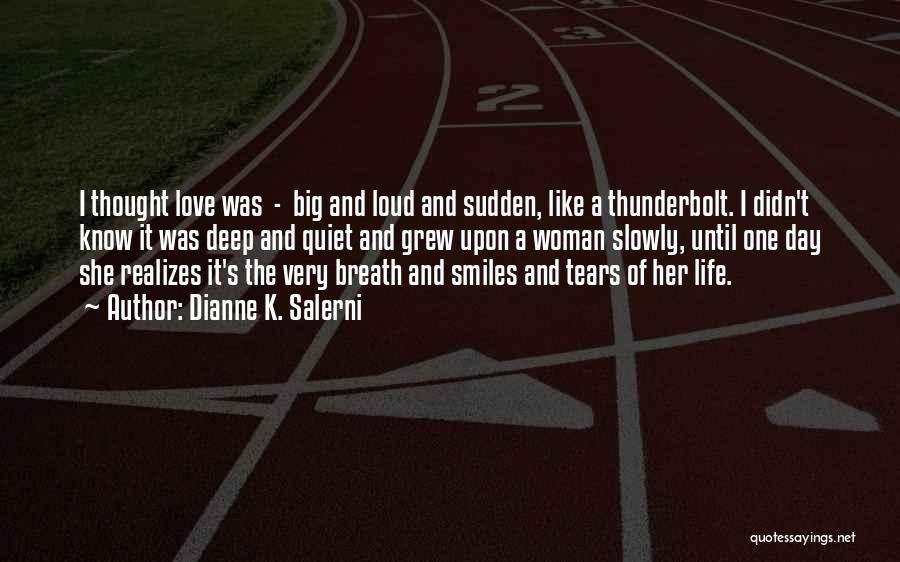 Loud Woman Quotes By Dianne K. Salerni