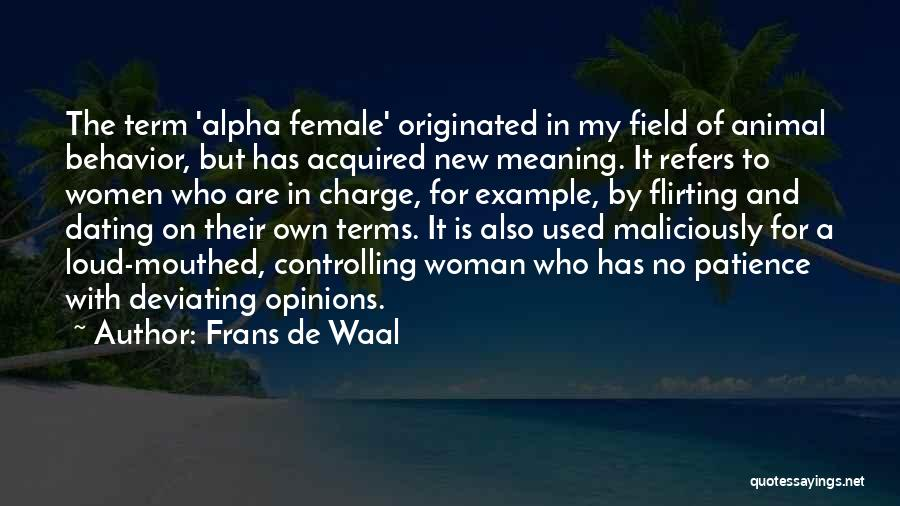 Loud Woman Quotes By Frans De Waal