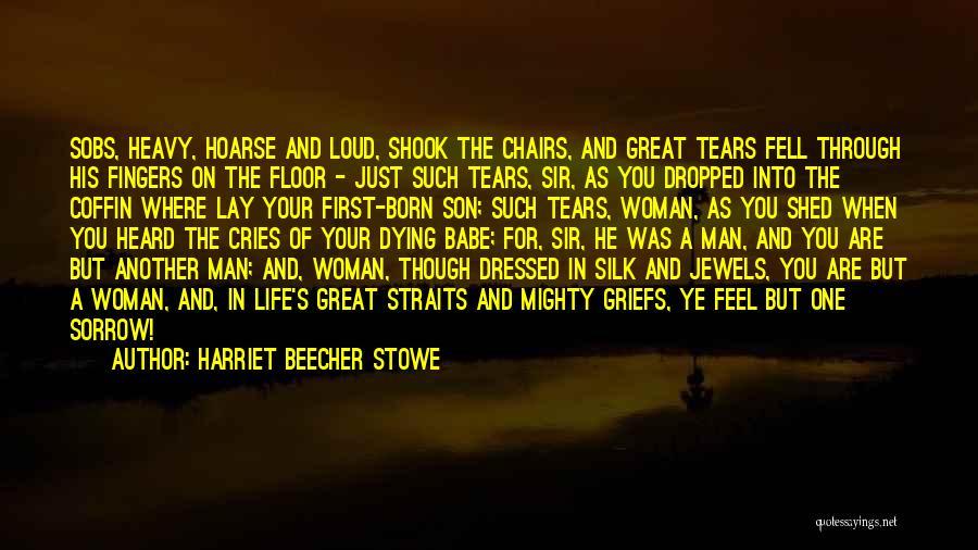 Loud Woman Quotes By Harriet Beecher Stowe