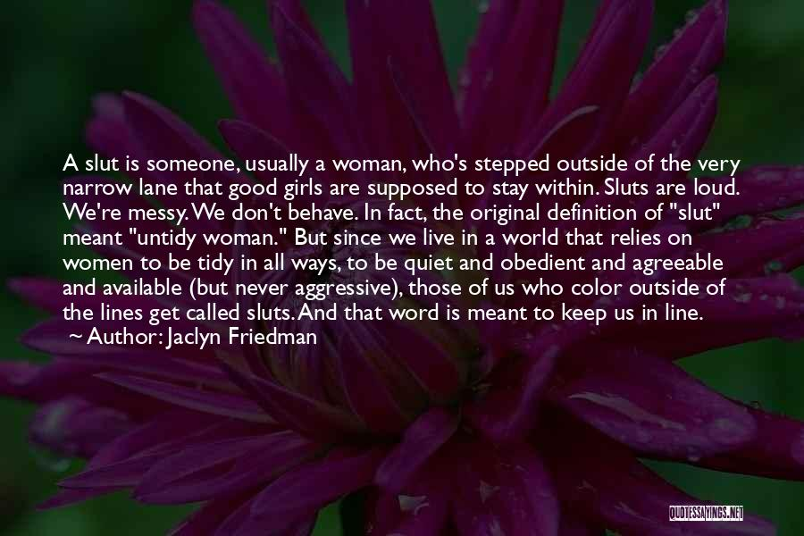 Loud Woman Quotes By Jaclyn Friedman