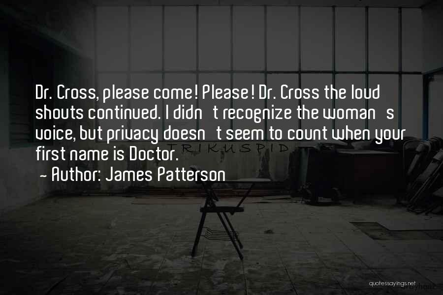 Loud Woman Quotes By James Patterson