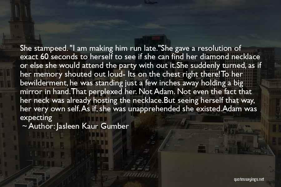 Loud Woman Quotes By Jasleen Kaur Gumber