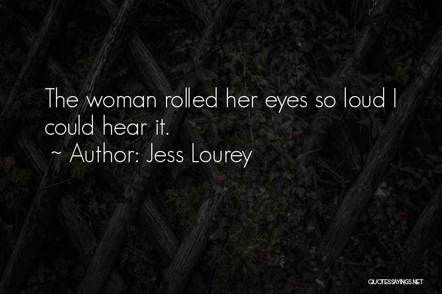 Loud Woman Quotes By Jess Lourey