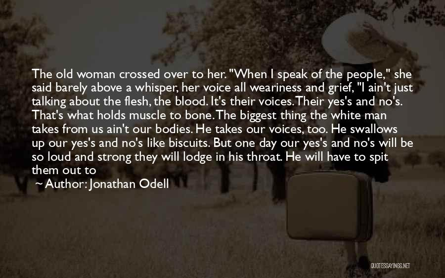 Loud Woman Quotes By Jonathan Odell