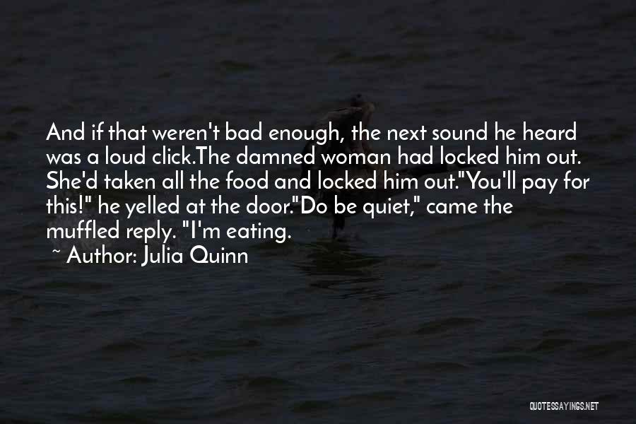 Loud Woman Quotes By Julia Quinn
