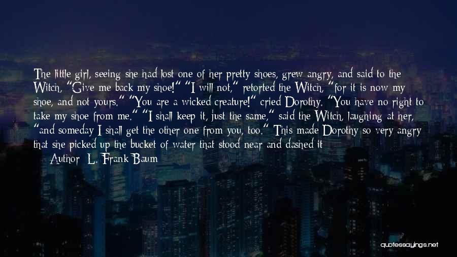 Loud Woman Quotes By L. Frank Baum
