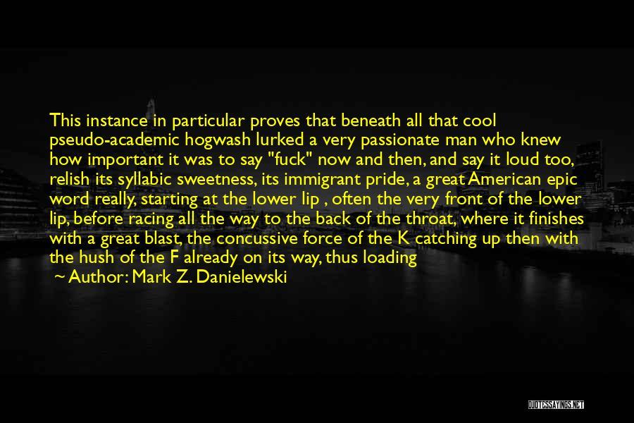 Loud Woman Quotes By Mark Z. Danielewski