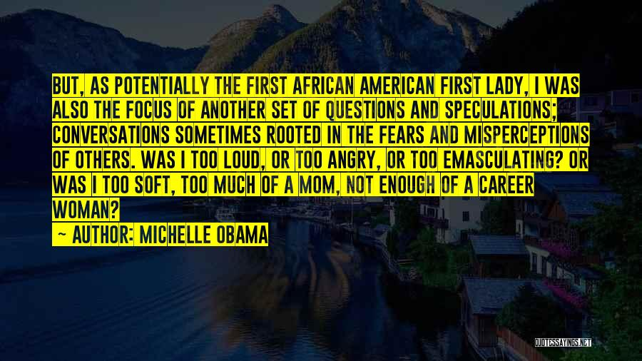 Loud Woman Quotes By Michelle Obama