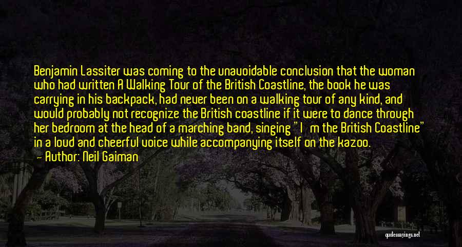 Loud Woman Quotes By Neil Gaiman