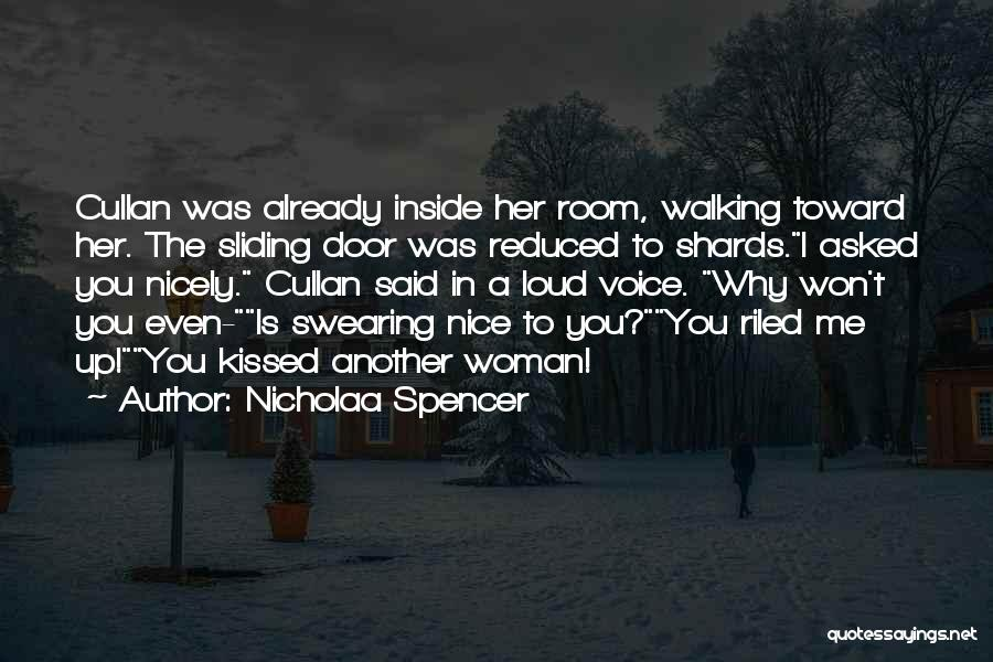 Loud Woman Quotes By Nicholaa Spencer