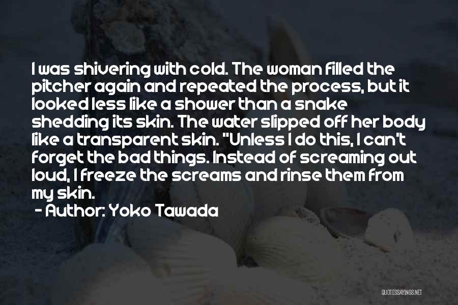 Loud Woman Quotes By Yoko Tawada
