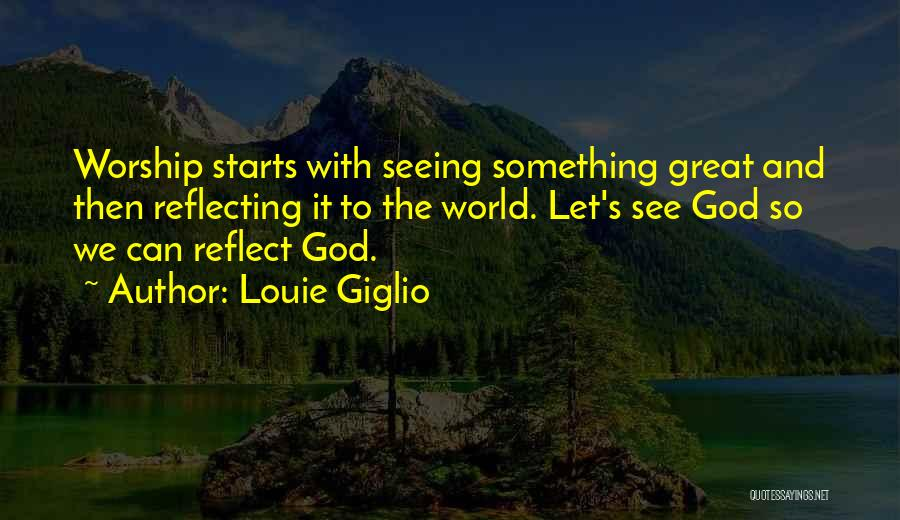 Louie Giglio How Great Is Our God Quotes By Louie Giglio