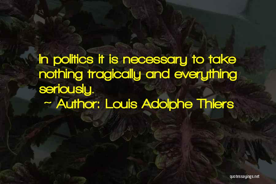Louis Adolphe Thiers Quotes 1654822