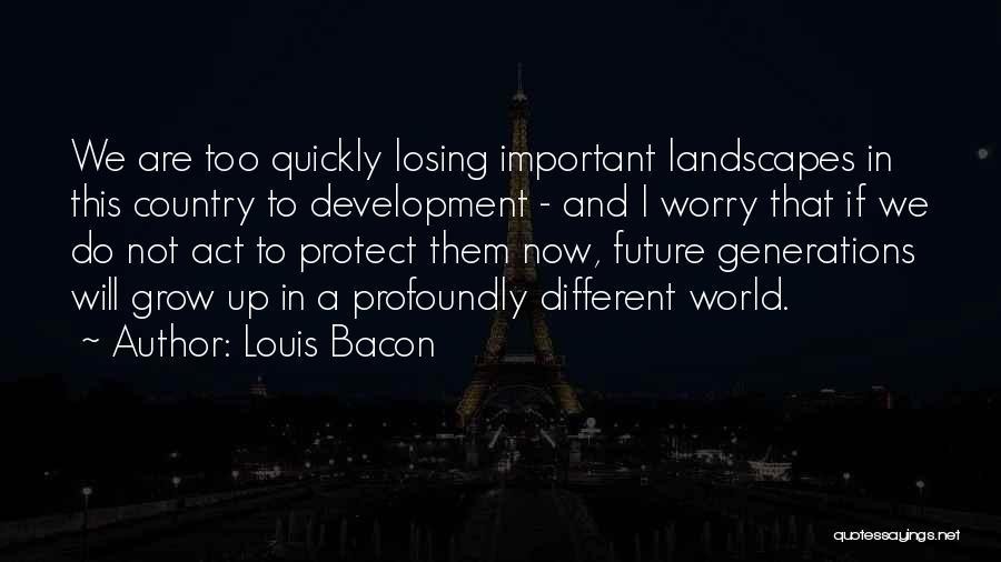 Louis Bacon Quotes 1728937