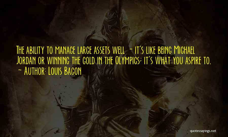 Louis Bacon Quotes 2014706