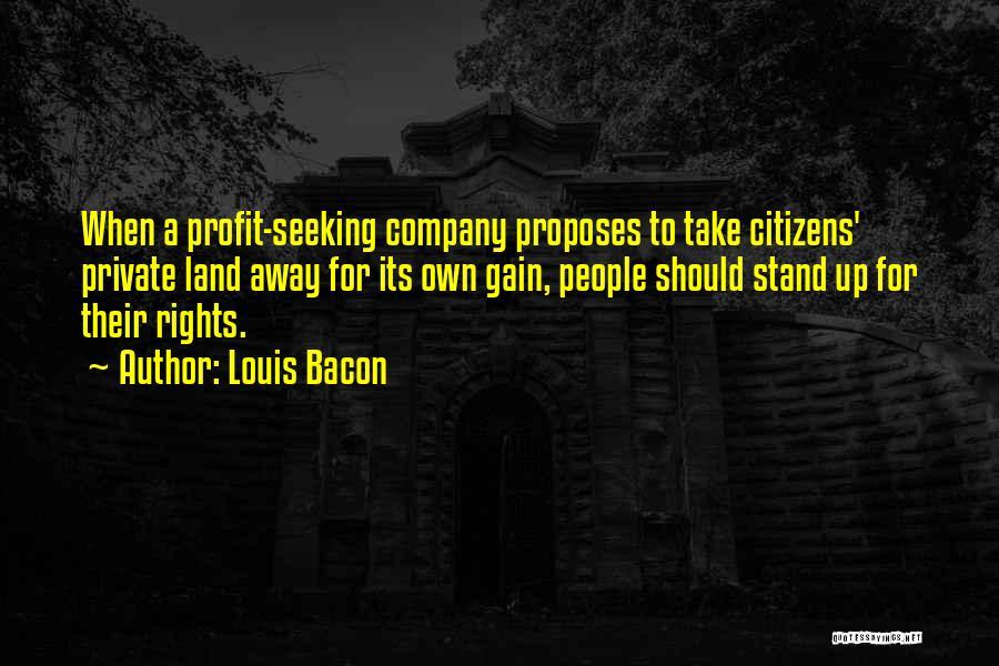 Louis Bacon Quotes 2027846
