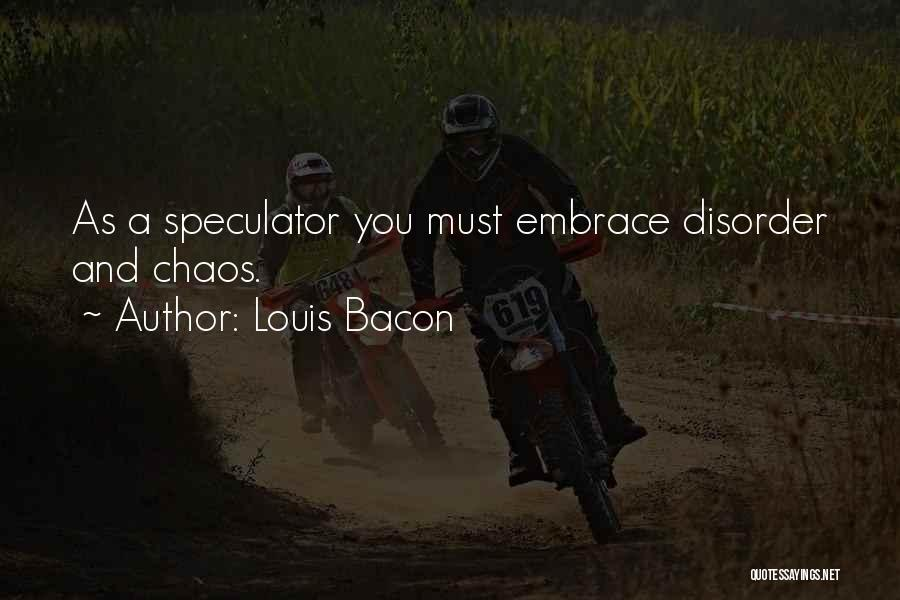 Louis Bacon Quotes 420193