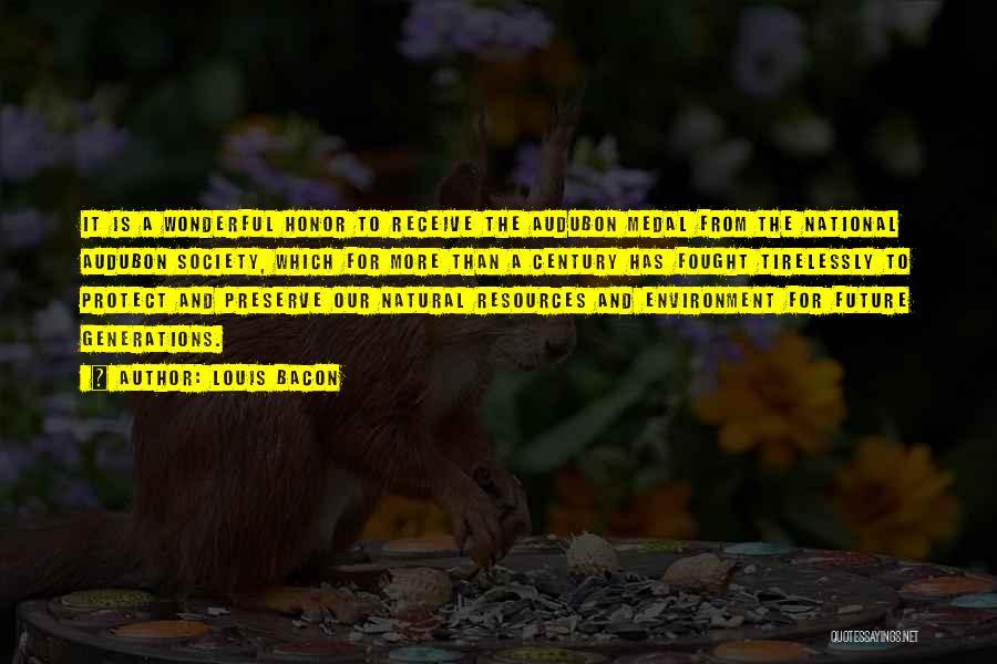 Louis Bacon Quotes 503304