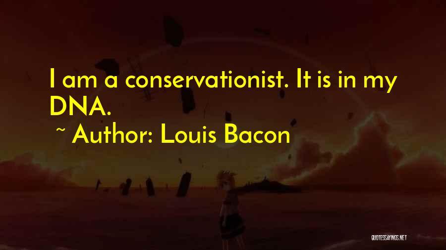 Louis Bacon Quotes 700838