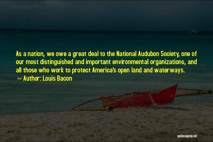 Louis Bacon Quotes 782726