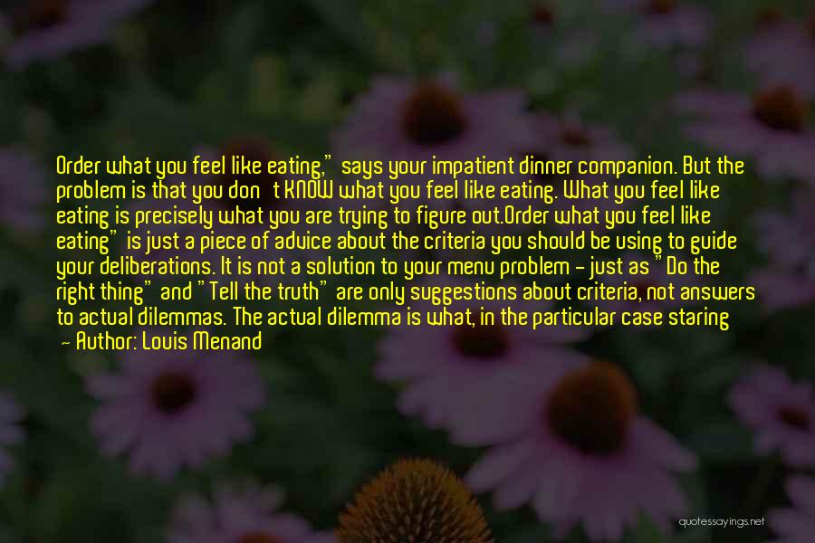Louis Menand Quotes 1306299