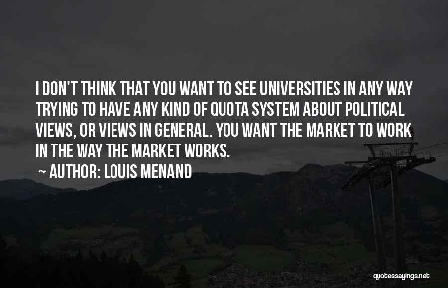 Louis Menand Quotes 1395912