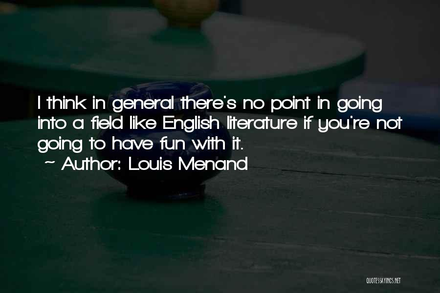 Louis Menand Quotes 2210590