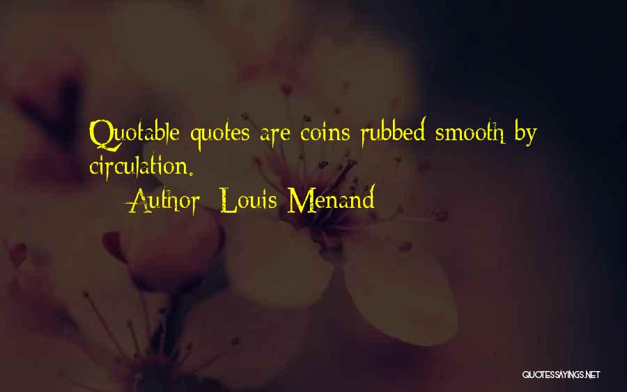 Louis Menand Quotes 448787