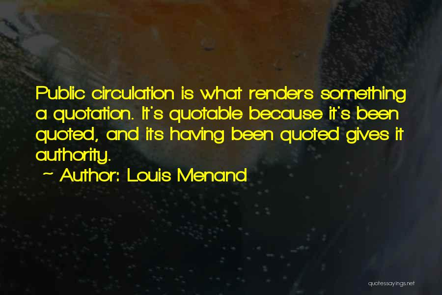 Louis Menand Quotes 605137