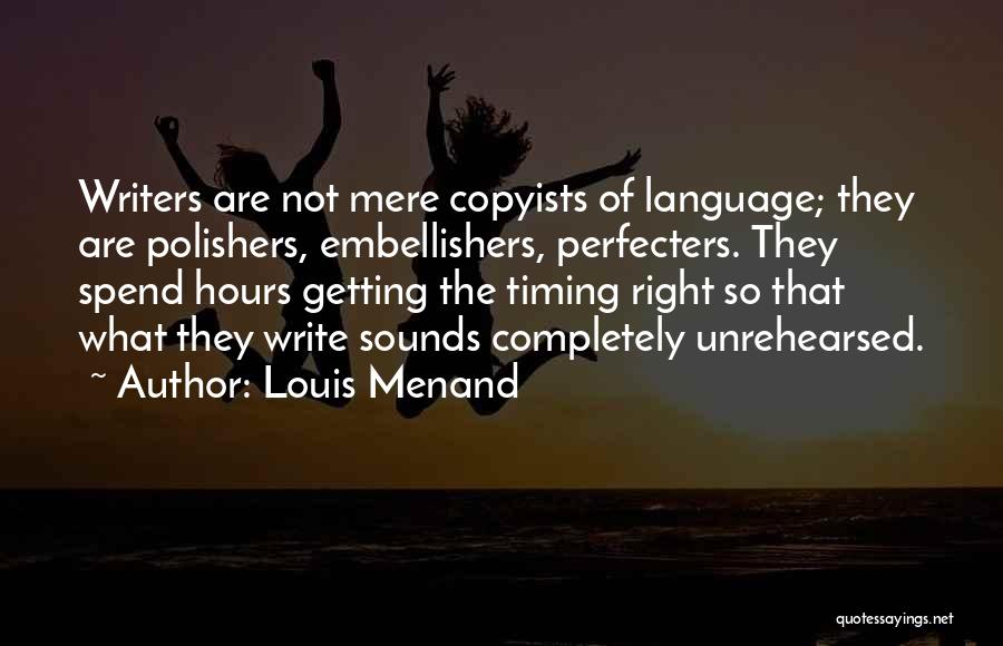 Louis Menand Quotes 776384