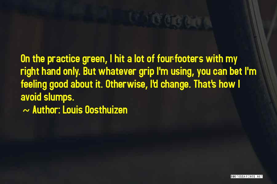 Louis Oosthuizen Quotes 1607101