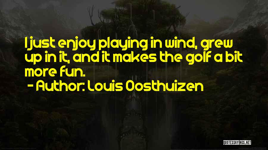 Louis Oosthuizen Quotes 365357